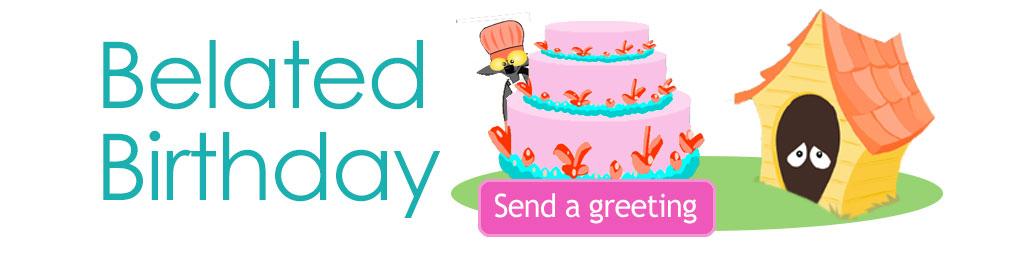 Belated Birthday eCards