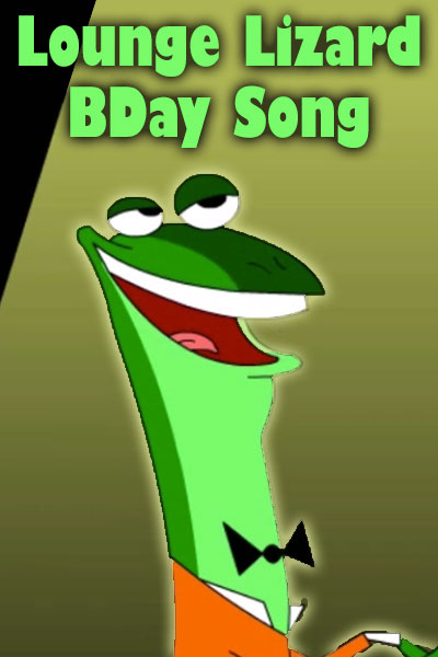 Lounge Lizard BDay Song