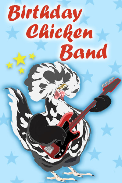 Birthday Chicken Band