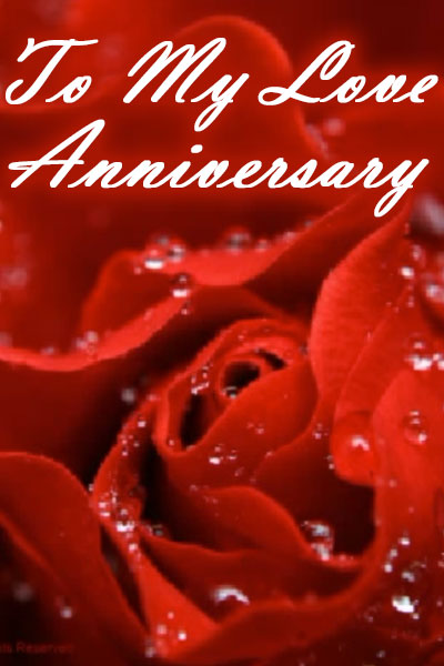 To My Love Anniversary